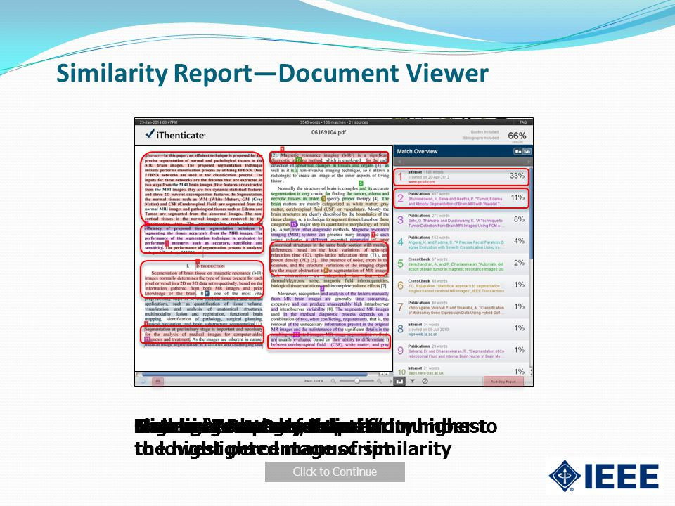 Similarity Report—Document Viewer Highlighted manuscriptTotal percentage of similarityMatching sources, listed from highest to lowest percentage of similarity Sources match by color and number to the highlighted manuscript Link to Text Only Report Generate Report feature Click to Continue