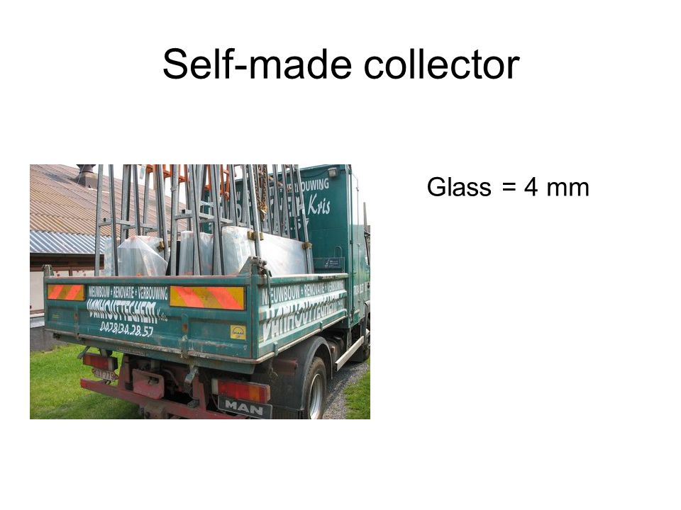 Self-made collector Glass = 4 mm