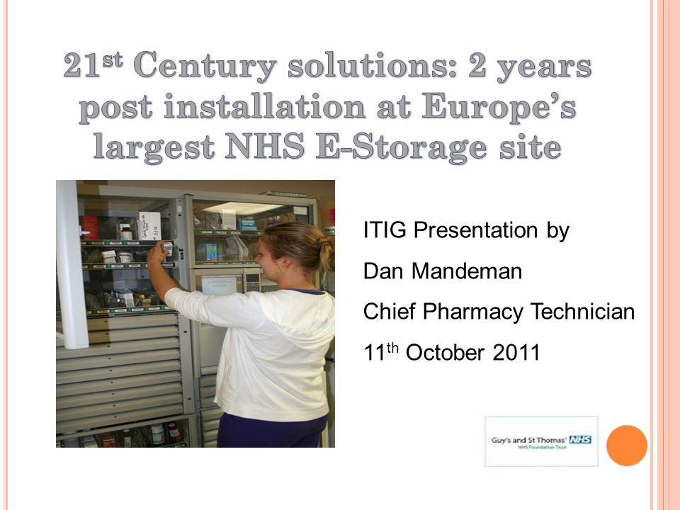 ITIG Presentation by Dan Mandeman Chief Pharmacy Technician 11 th October 2011