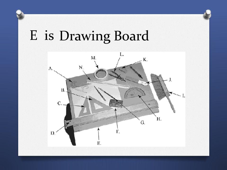 E is Drawing Board