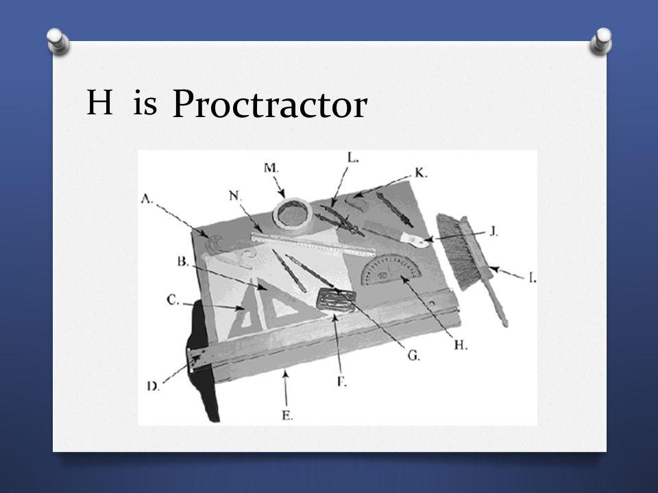 H is Proctractor