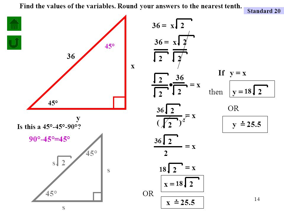 13 s s s2 In a 45°-45°-90° triangle, the hypotenuse is times as long as a leg.