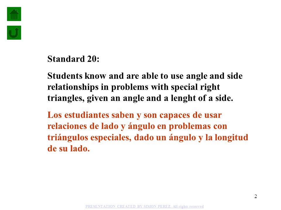 1 30°-60°-90° TRIANGLE 45°-45°-90° TRIANGLE PROBLEM 1 PROBLEM 2 PROBLEM 4 PROBLEM 5 Standard 20 END SHOW PRESENTATION CREATED BY SIMON PEREZ.