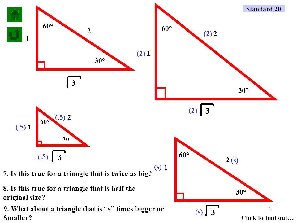 4 60° 30° 1 2 2 1 60° 30° 1 2 z 2 = z + 1 2 2 2 4 = z + 1 2 3 = z 2 2 z = 3 Standard 20 4.