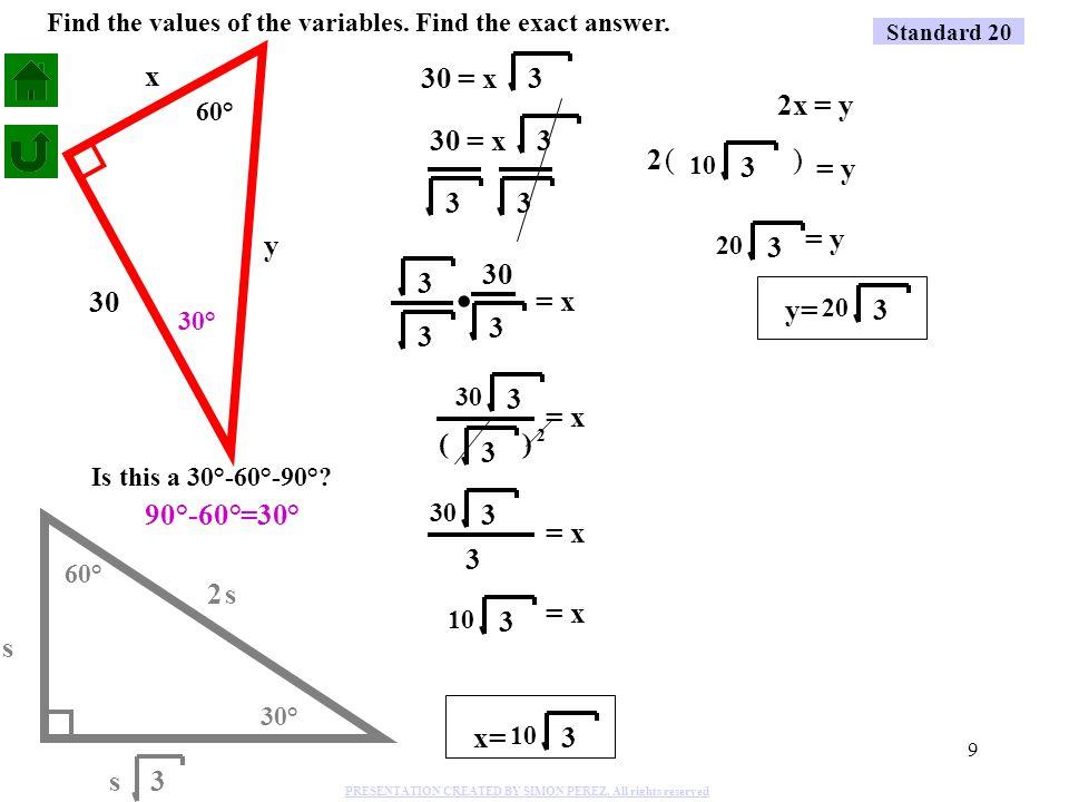 9 60° 30° 90°-60°=30° x y 30 30 = x3 3 33 30 3 = x 3 3.