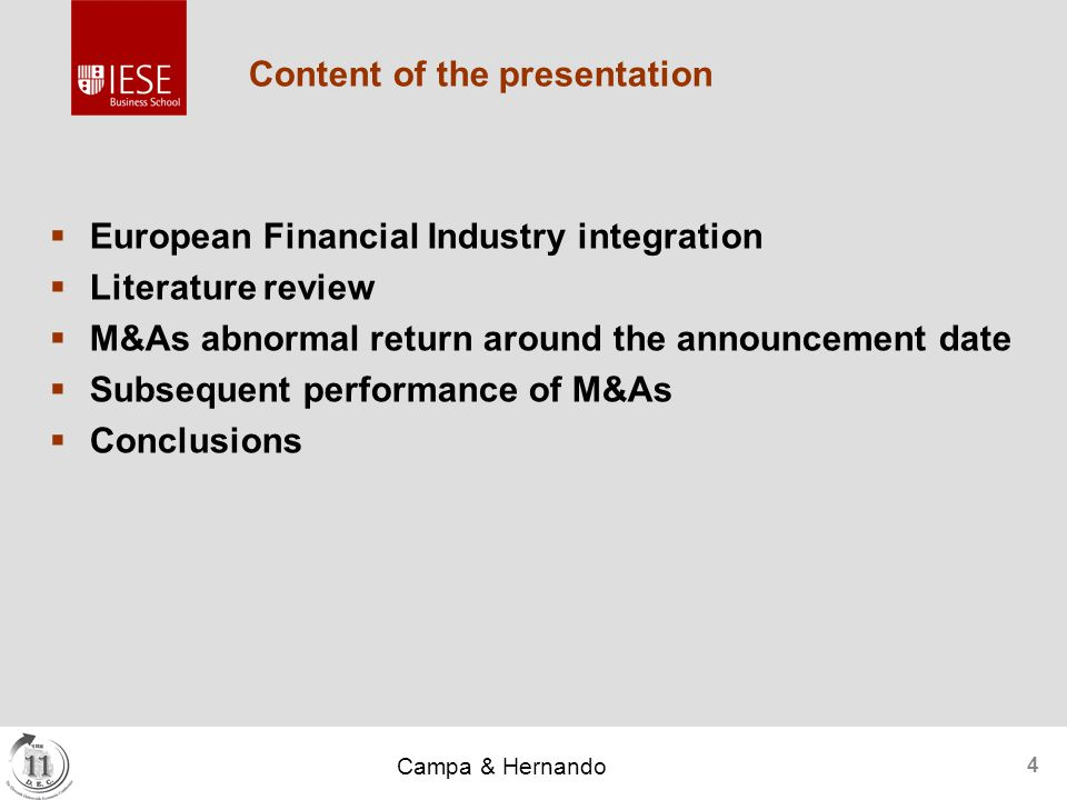 4 Content of the presentation  European Financial Industry integration  Literature review  M&As abnormal return around the announcement date  Subsequent performance of M&As  Conclusions