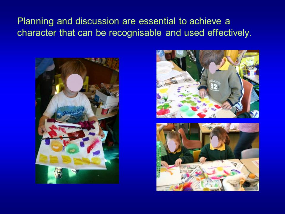 Planning and discussion are essential to achieve a character that can be recognisable and used effectively.