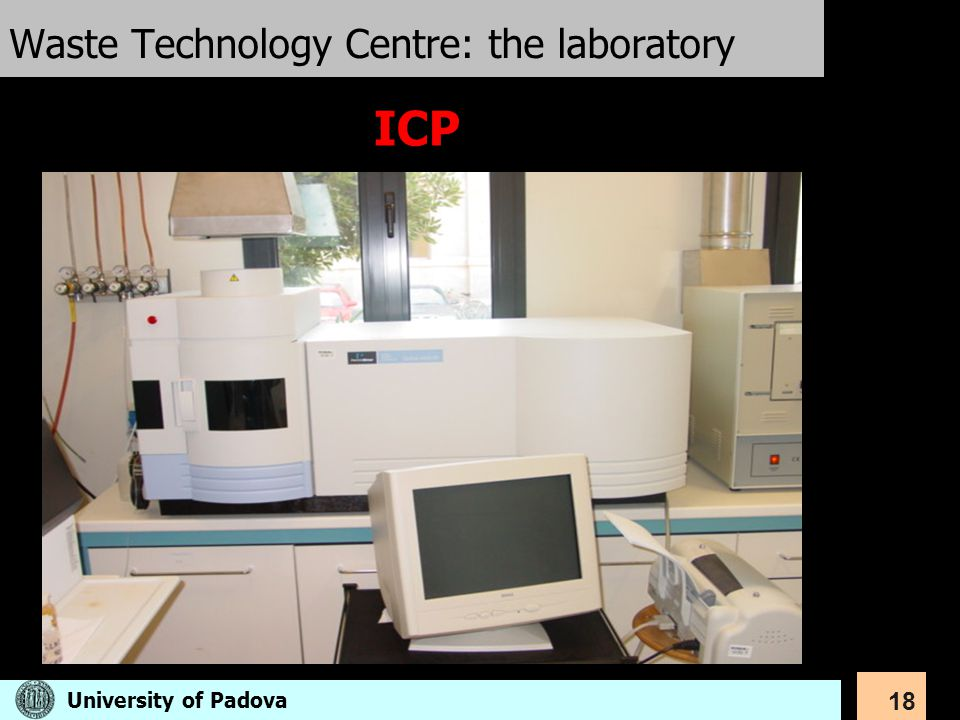 18 Waste Technology Centre: the laboratory ICP University of Padova
