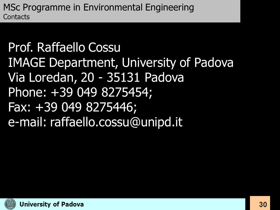 30 Prof. Raffaello Cossu IMAGE Department, University of Padova Via Loredan, 20 - 35131 Padova Phone: +39 049 8275454; Fax: +39 049 8275446; e-mail: r