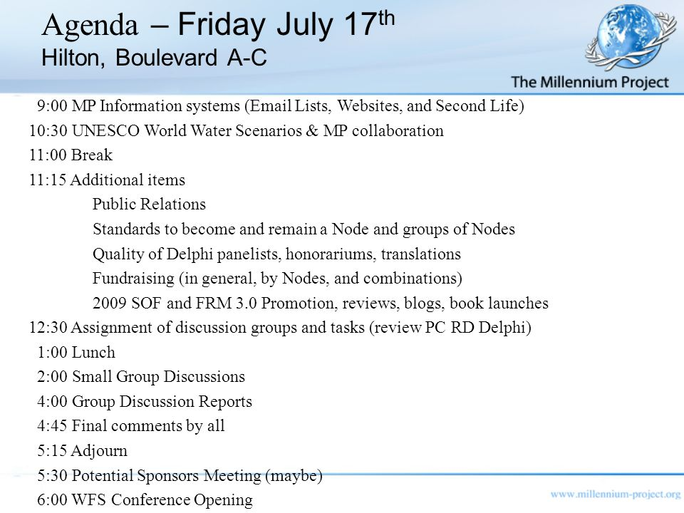 Agenda – Friday July 17 th Hilton, Boulevard A-C 9:00 MP Information systems (Email Lists, Websites, and Second Life) 10:30 UNESCO World Water Scenari