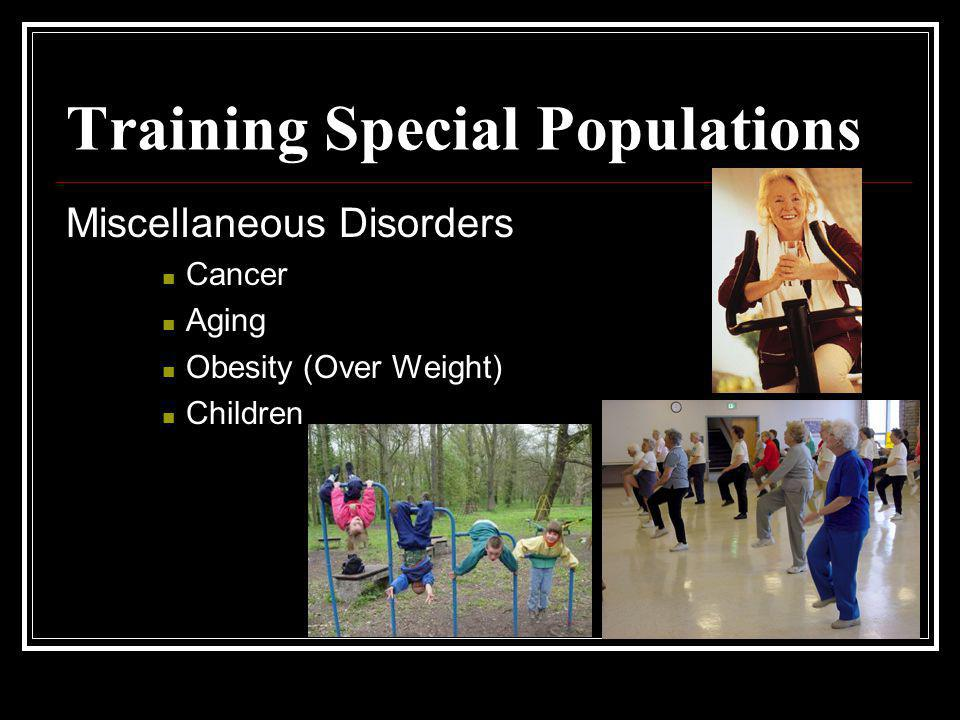 Training Special Populations Miscellaneous Disorders Cancer Aging Obesity (Over Weight) Children