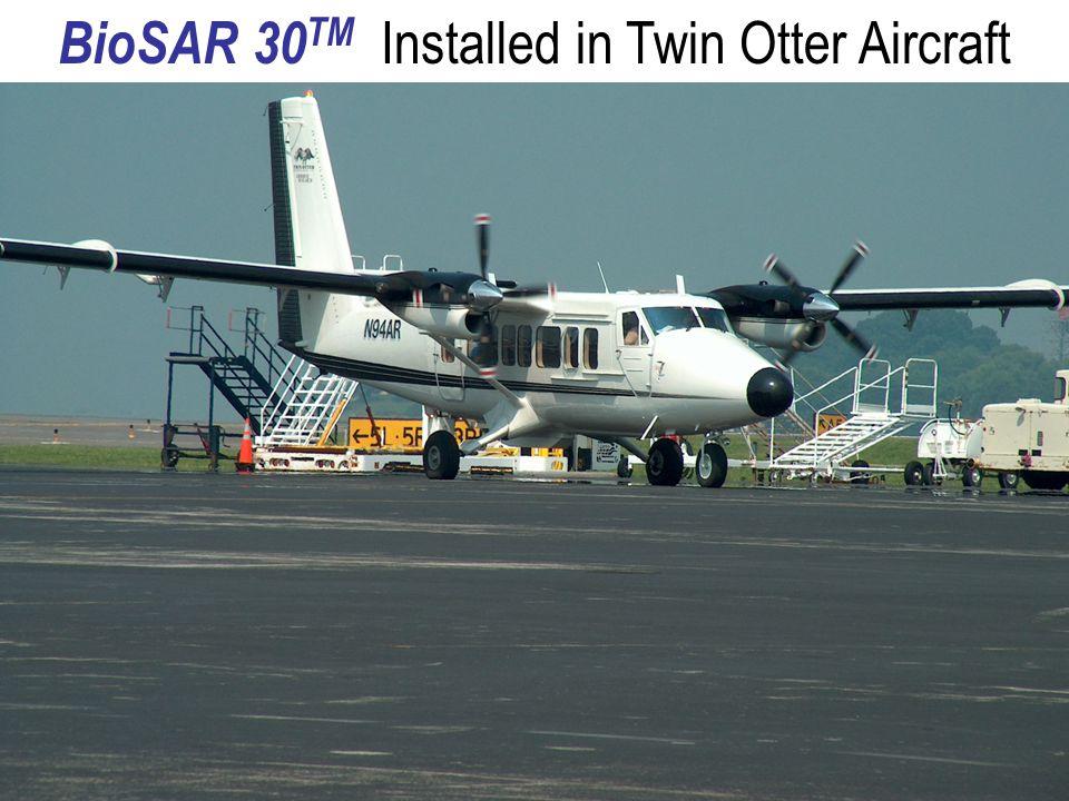 BioSAR 30  BioSAR 30 TM Installed in Twin Otter Aircraft