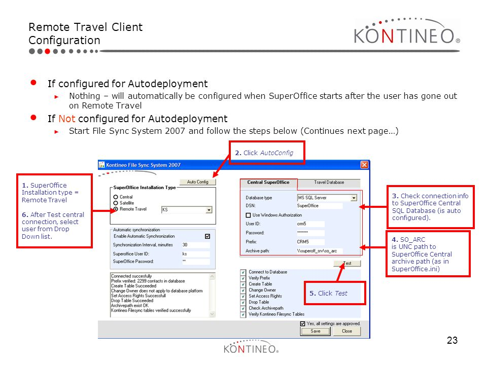 23 Remote Travel Client Configuration If configured for Autodeployment ► Nothing – will automatically be configured when SuperOffice starts after the