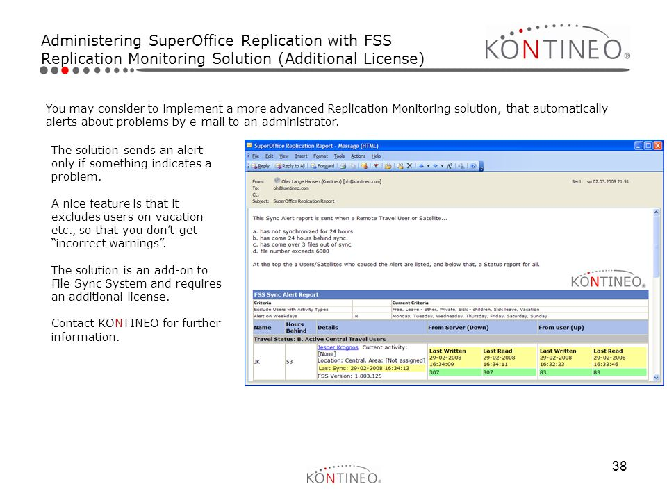 38 You may consider to implement a more advanced Replication Monitoring solution, that automatically alerts about problems by e-mail to an administrat