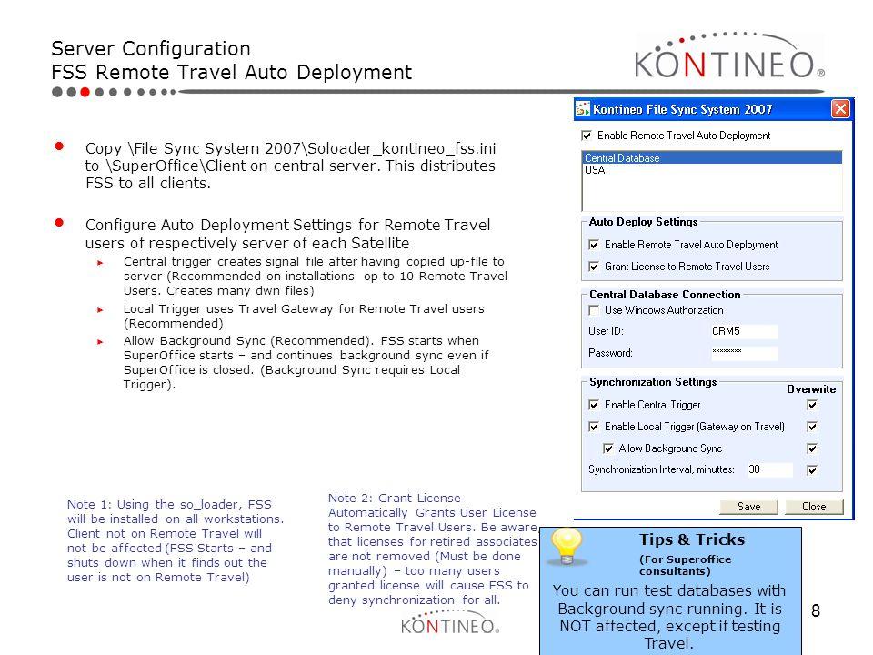 8 Server Configuration FSS Remote Travel Auto Deployment Copy \File Sync System 2007\Soloader_kontineo_fss.ini to \SuperOffice\Client on central serve