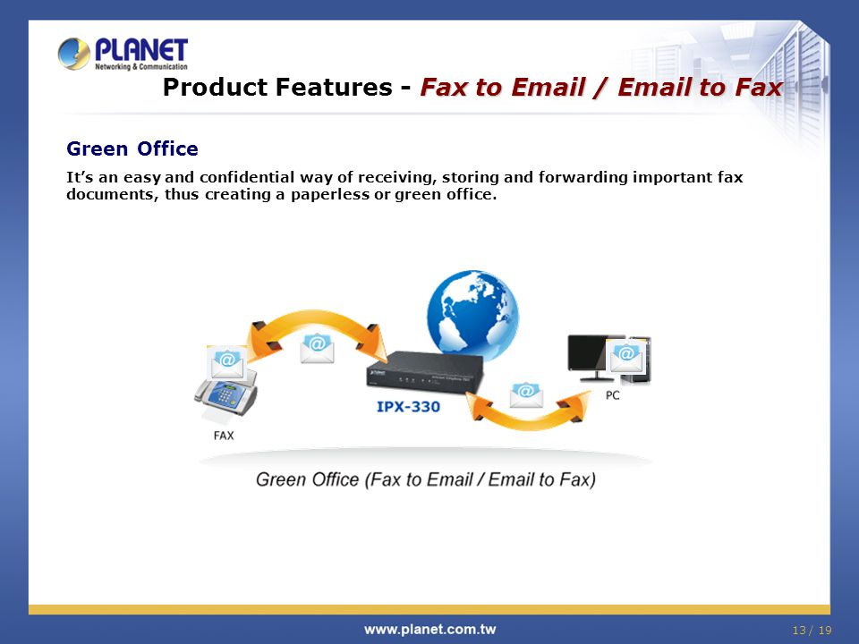 Fax to Email / Email to Fax Product Features - Fax to Email / Email to Fax Green Office It's an easy and confidential way of receiving, storing and fo