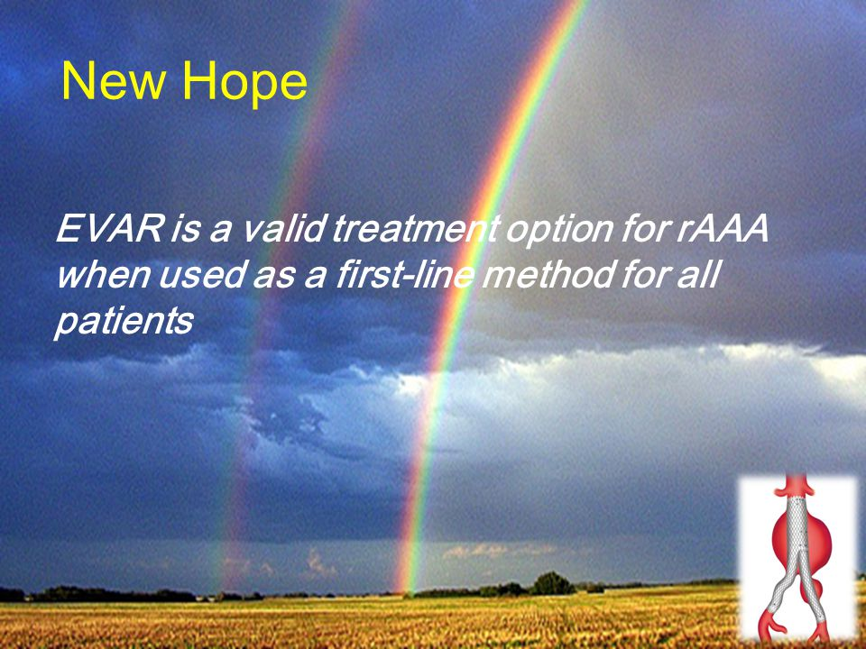EVAR is a valid treatment option for rAAA when used as a first-line method for all patients New Hope