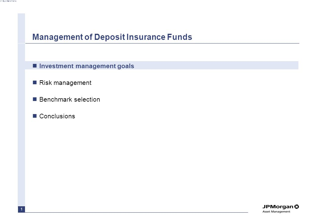 01 Egypt Benchmarks 1 Management of Deposit Insurance Funds Investment management goals Risk management Benchmark selection Conclusions