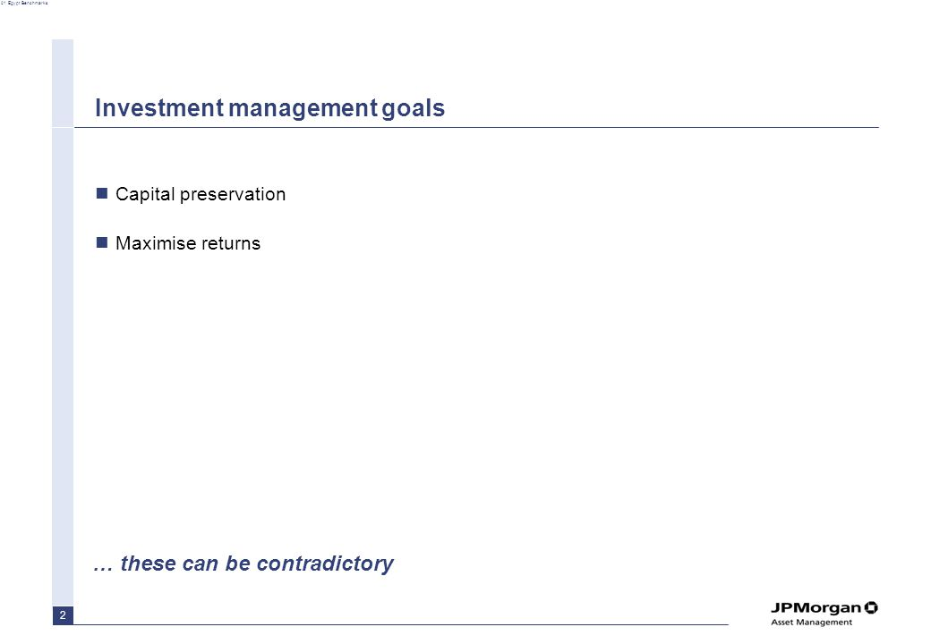 01 Egypt Benchmarks 2 Investment management goals Capital preservation Maximise returns … these can be contradictory