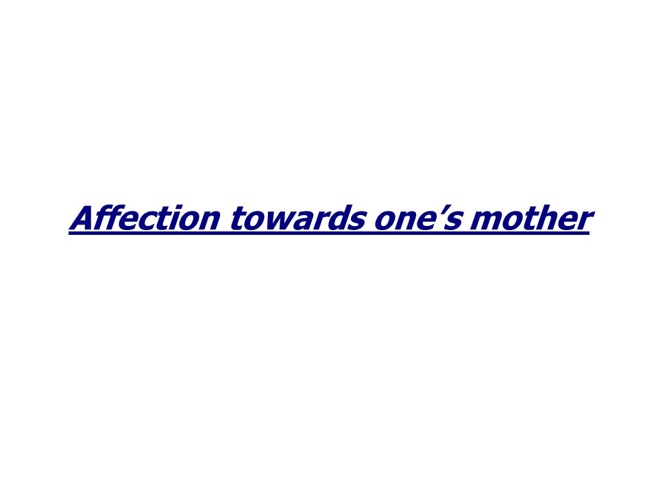 Affection towards one's mother