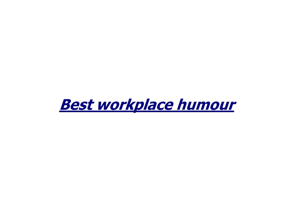 Best workplace humour