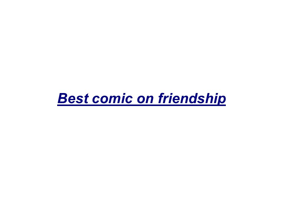 Best comic on friendship