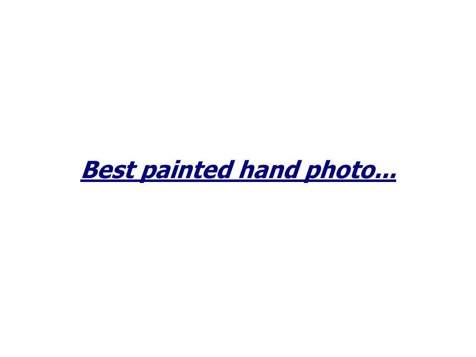 Best painted hand photo...