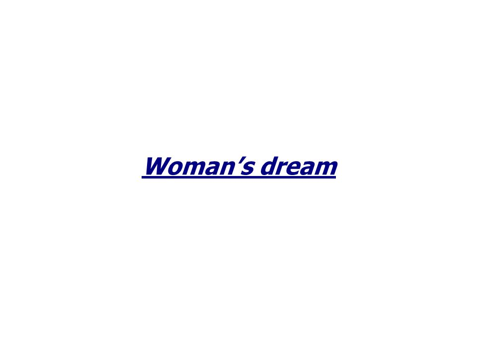 Woman's dream
