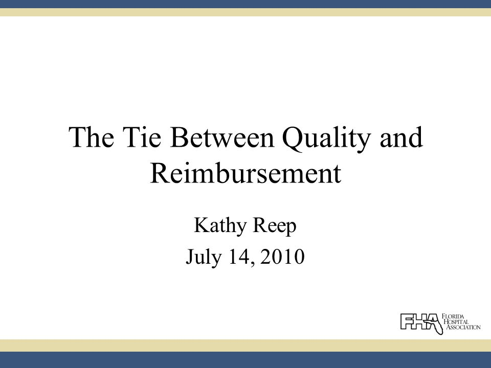 The Tie Between Quality and Reimbursement Kathy Reep July 14, 2010