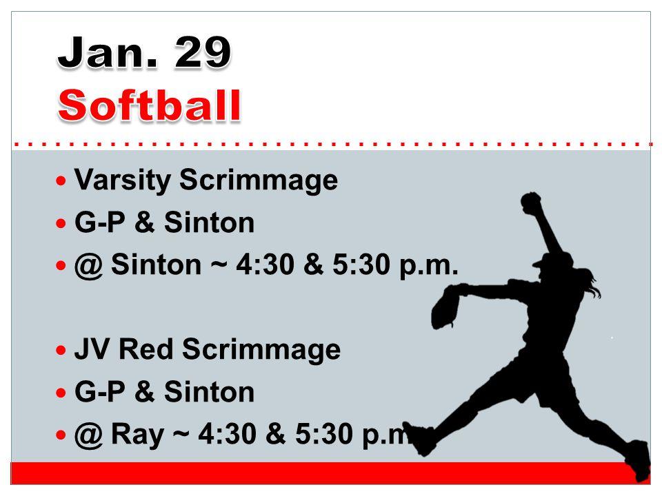 Varsity Scrimmage G-P & Sinton @ Sinton ~ 4:30 & 5:30 p.m.