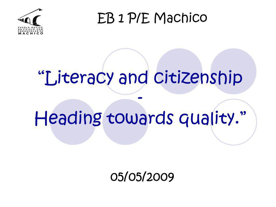 EB 1 P/E Machico Literacy and citizenship - Heading towards quality. 05/05/2009