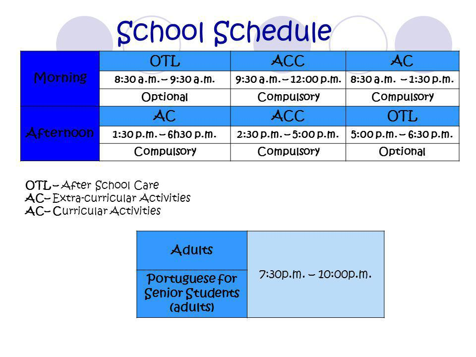 School Schedule Morning OTLACCAC 8:30 a.m. – 9:30 a.m.9:30 a.m.