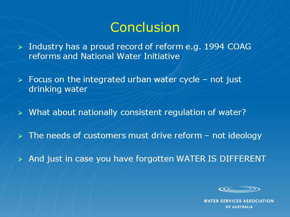 Conclusion   Industry has a proud record of reform e.g.