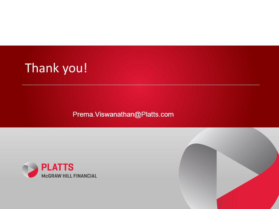 Thank you! Prema.Viswanathan@Platts.com