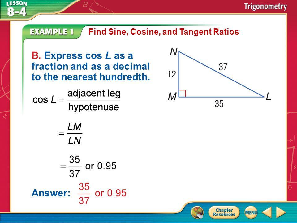Example 1 Find Sine, Cosine, and Tangent Ratios C.