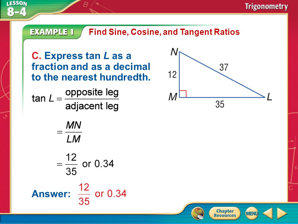 Example 2 Use Special Right Triangles to Find Trigonometric Ratios Definition of cosine ratio Substitution Simplify.