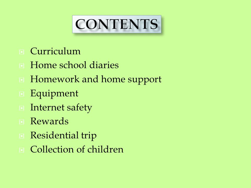 Each week the children will have the following homework:  Home Reading (at least 4x a week)  Spellings (tested and set on a Wednesday )  One piece of Maths and another of Literacy (set on a Monday, to be handed in the following Monday )