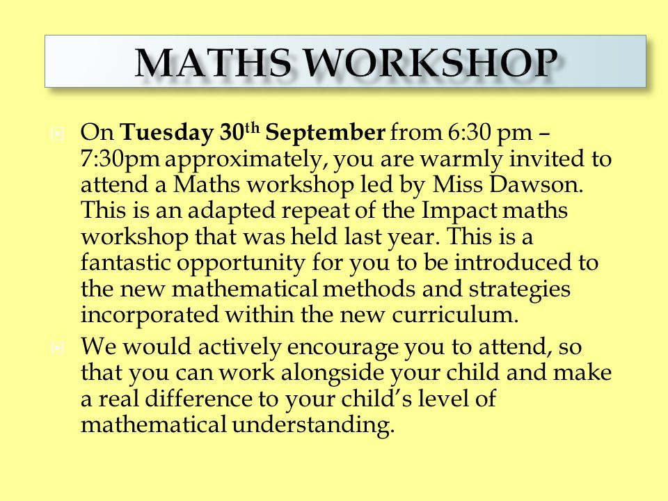 There are lots of ways that you can help your child with Maths at home:  Encourage them to use My Maths www.mymaths.co.ukwww.mymaths.co.uk  Encourage them to go onto the school website and have a go at some of the Maths games in the Funzone section and on our Year 5 learning page.