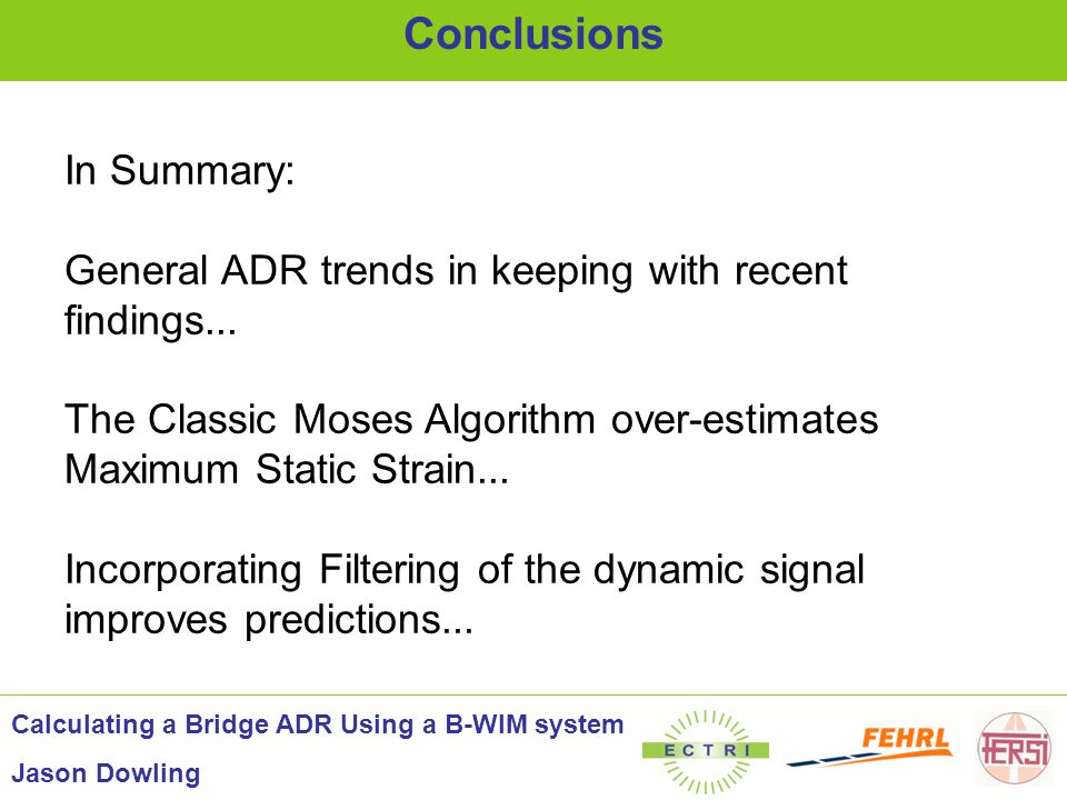 In Summary: General ADR trends in keeping with recent findings... The Classic Moses Algorithm over-estimates Maximum Static Strain... Incorporating Fi