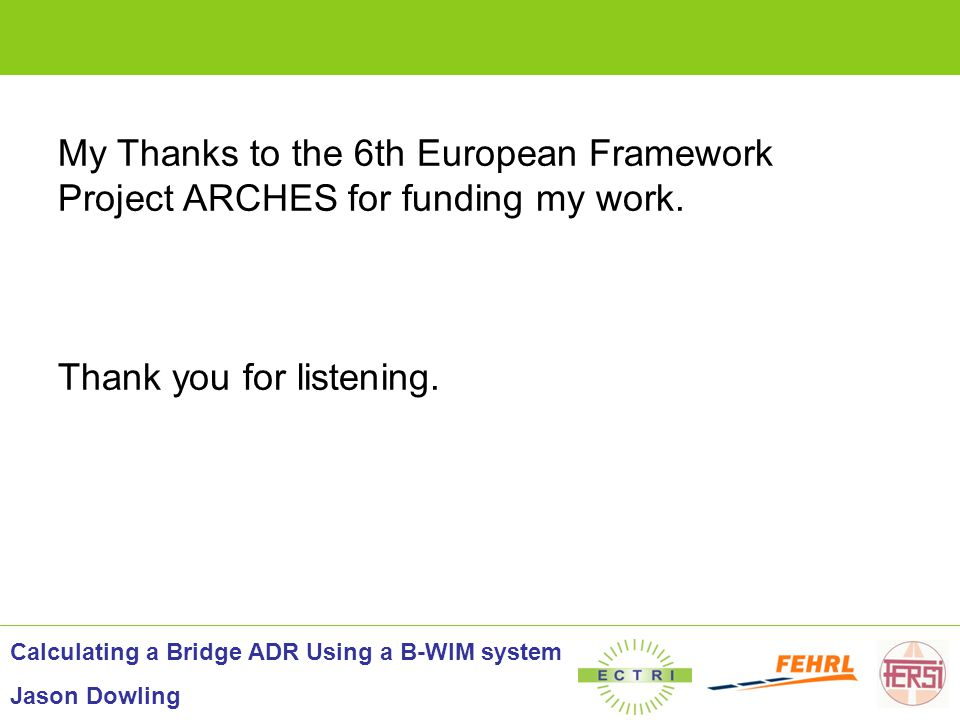 My Thanks to the 6th European Framework Project ARCHES for funding my work.