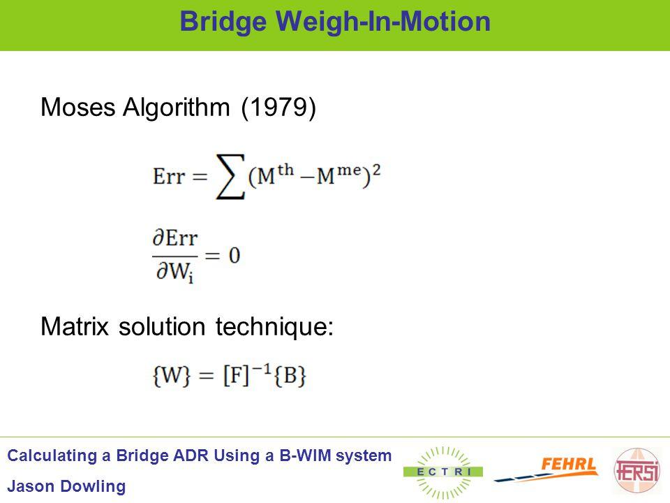 Truck Model... Model Description Calculating a Bridge ADR Using a B-WIM system Jason Dowling