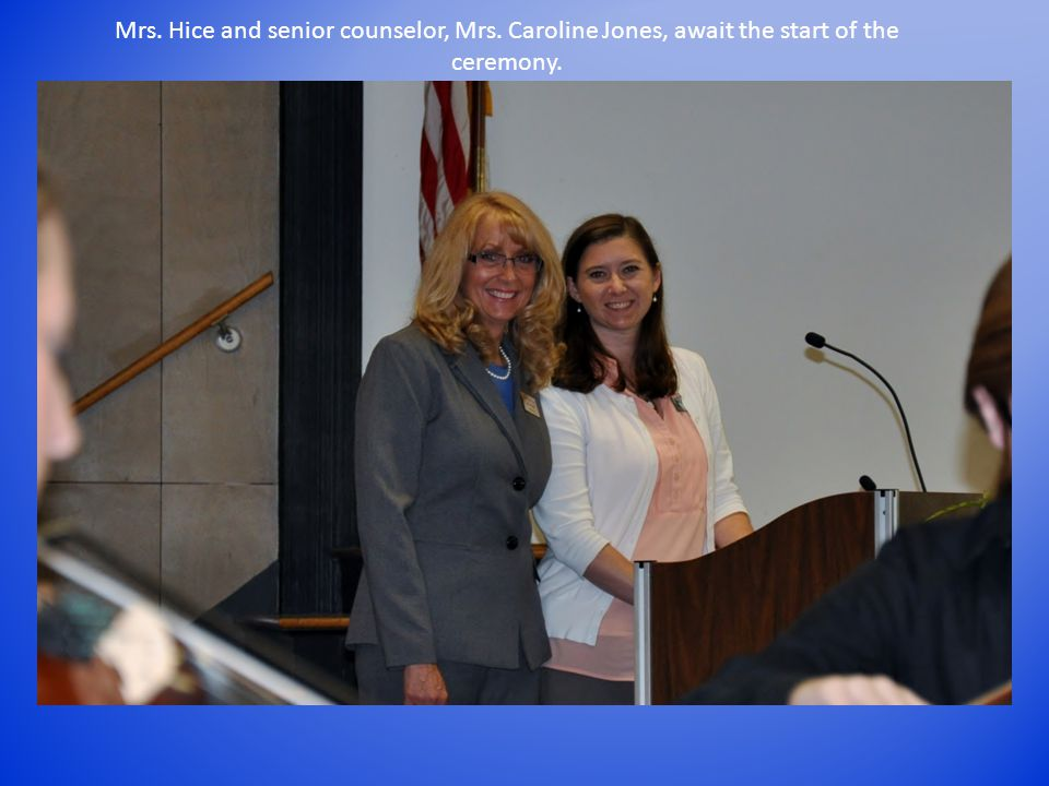 Mrs. Hice and senior counselor, Mrs. Caroline Jones, await the start of the ceremony.