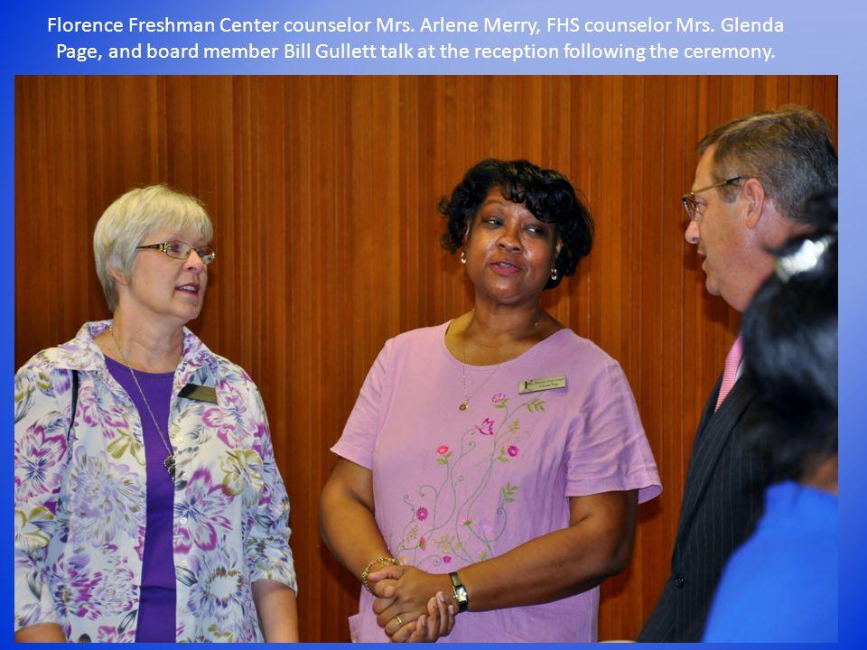 Florence Freshman Center counselor Mrs. Arlene Merry, FHS counselor Mrs.