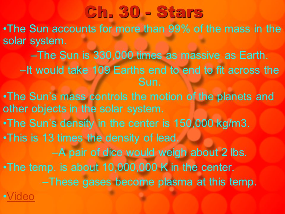 A star has the following properties: mass, diameter, brightness, composition, surface temp., and energy output (power).