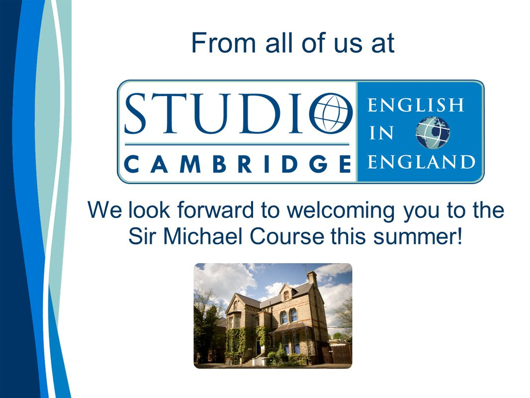 From all of us at We look forward to welcoming you to the Sir Michael Course this summer!