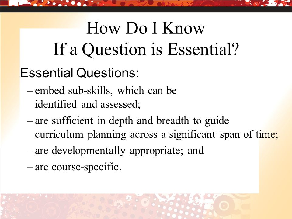 How Do I Know If a Question is Essential.