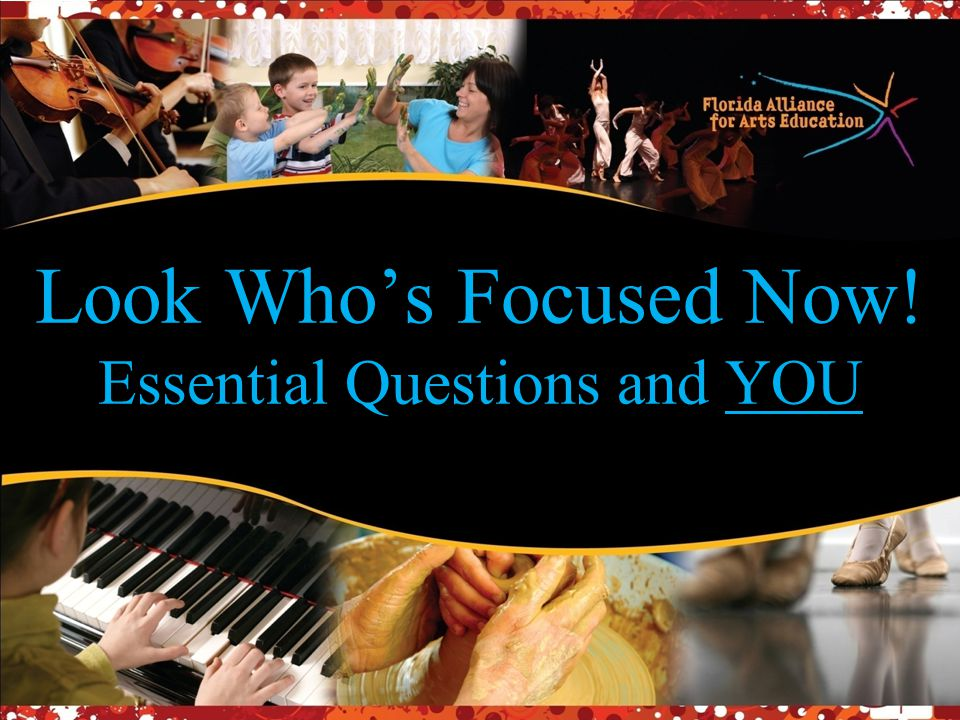 Look Who's Focused Now! Essential Questions and YOU