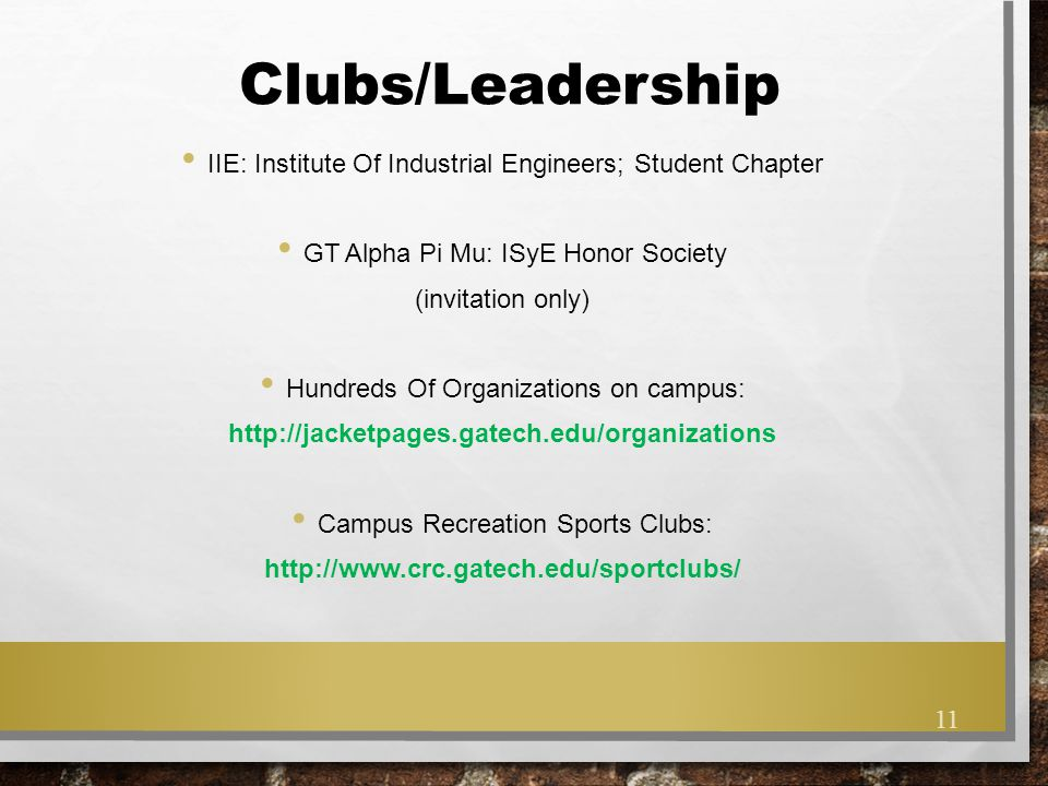 Clubs/Leadership IIE: Institute Of Industrial Engineers; Student Chapter GT Alpha Pi Mu: ISyE Honor Society (invitation only) Hundreds Of Organization