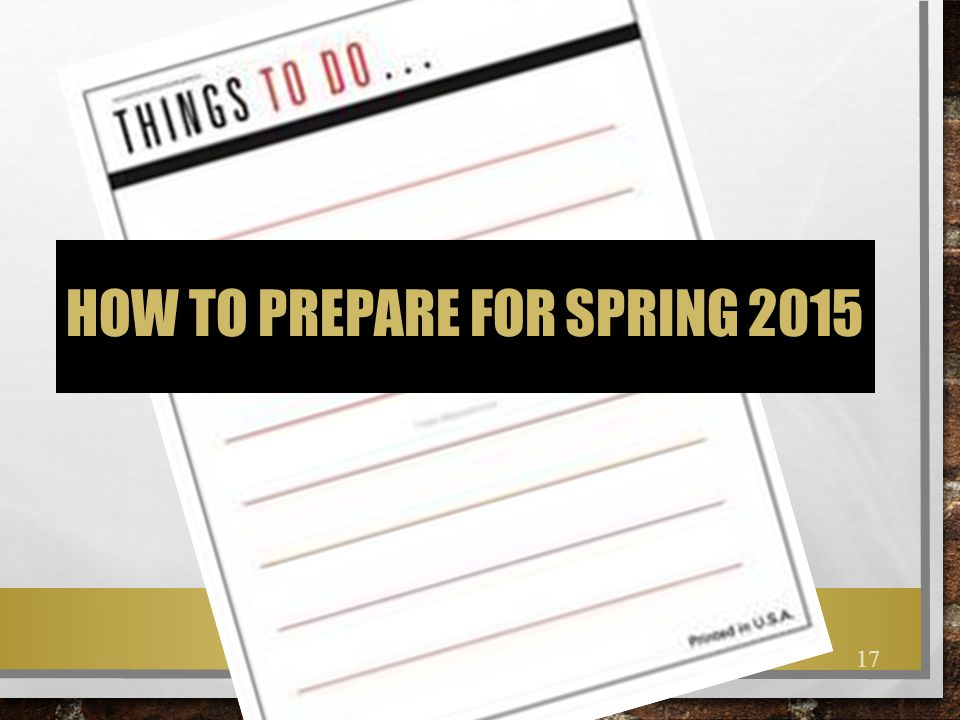http://ts2.mm.bing.net/th?id=HN.608024282553781842&pid=1.7 HOW TO PREPARE FOR SPRING 2015 17