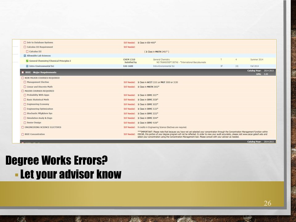 Degree Works Errors?  Let your advisor know 26